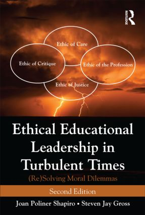 Ethical Educational Leadership in Turbulent Times: (Re) Solving Moral Dilemmas, 2nd Edition (Paperback) book cover