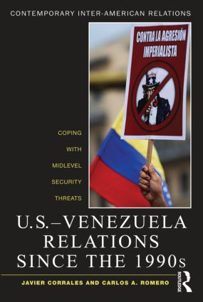 U.S.-Venezuela Relations since the 1990s: Coping with Midlevel Security Threats (Paperback) book cover
