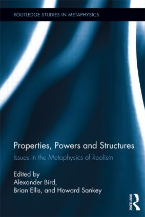 Properties, Powers and Structures: Issues in the Metaphysics of Realism (Hardback) book cover