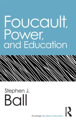 Foucault, Power, and Education: 1st Edition (Paperback) book cover