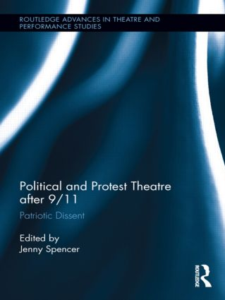 Political and Protest Theatre after 9/11: Patriotic Dissent (Hardback) book cover