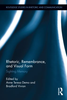 Rhetoric, Remembrance, and Visual Form: Sighting Memory (Hardback) book cover