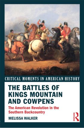 The Battles of Kings Mountain and Cowpens: The American Revolution in the Southern Backcountry book cover