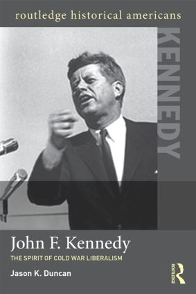 John F. Kennedy: The Spirit of Cold War Liberalism (Paperback) book cover