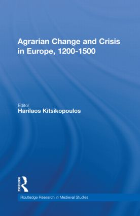 Agrarian Change and Crisis in Europe, 1200-1500 (Hardback) book cover