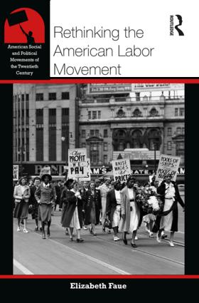 Rethinking the American Labor Movement: 1st Edition (Paperback) book cover