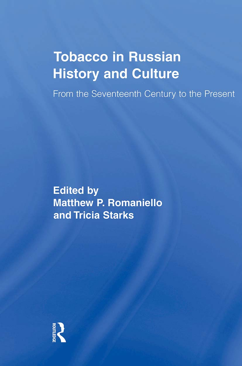 Tobacco in Russian History and Culture: The Seventeenth Century to the Present (Paperback) book cover