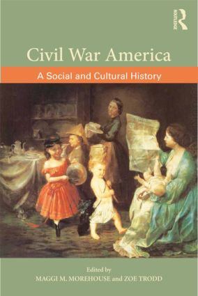 Civil War America: A Social and Cultural History with Primary Sources (Paperback) book cover