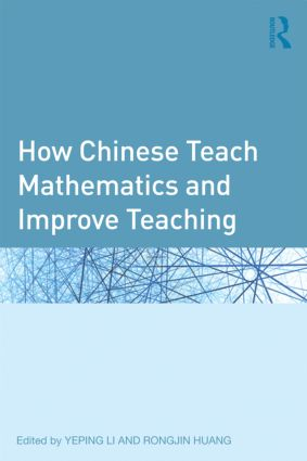How Chinese Teach Mathematics and Improve Teaching book cover