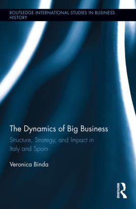 The Dynamics of Big Business: Structure, Strategy, and Impact in Italy and Spain (Hardback) book cover