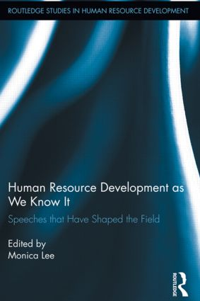 Human Resource Development as We Know It: Speeches that Have Shaped the Field (Hardback) book cover
