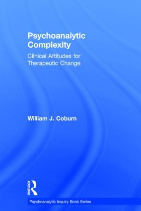 Psychoanalytic Complexity: Clinical Attitudes for Therapeutic Change book cover