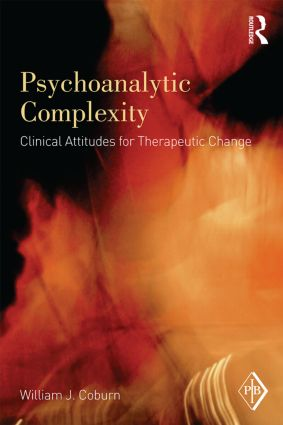 Psychoanalytic Complexity: Clinical Attitudes for Therapeutic Change (Paperback) book cover