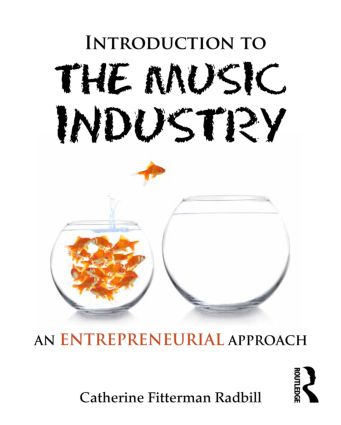 Introduction to the Music Industry: An Entrepreneurial Approach (Paperback) book cover