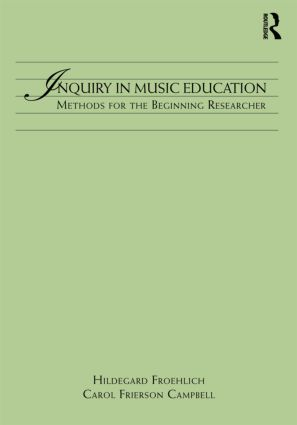 Inquiry in Music Education: Concepts and Methods for the Beginning Researcher (Paperback) book cover