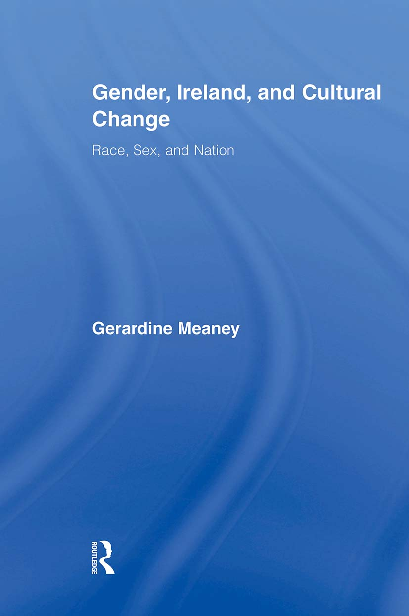 Gender, Ireland and Cultural Change: Race, Sex and Nation (Paperback) book cover