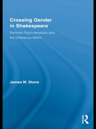 Crossing Gender in Shakespeare: Feminist Psychoanalysis and the Difference Within book cover