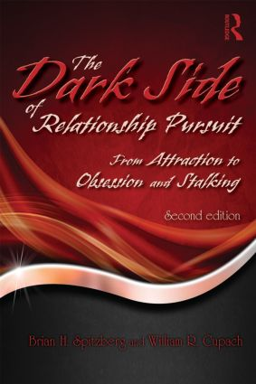 The Dark Side of Relationship Pursuit: From Attraction to Obsession and Stalking, 2nd Edition (Paperback) book cover