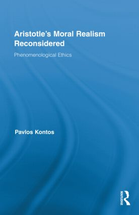 Aristotle's Moral Realism Reconsidered: Phenomenological Ethics (Hardback) book cover