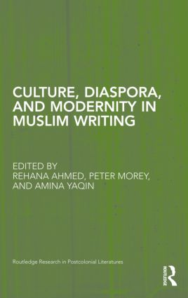 Culture, Diaspora, and Modernity in Muslim Writing (Hardback) book cover