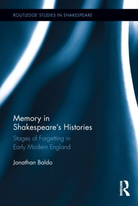 Memory in Shakespeare's Histories: Stages of Forgetting in Early Modern England (Hardback) book cover