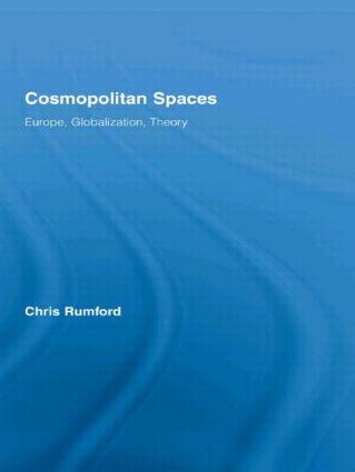 Cosmopolitan Spaces: Europe, Globalization, Theory, 1st Edition (Paperback) book cover