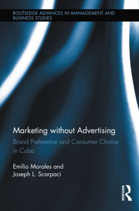 Marketing without Advertising: Brand Preference and Consumer Choice in Cuba (Hardback) book cover