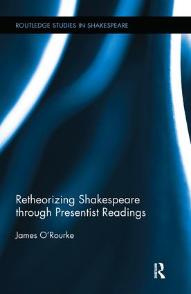 Retheorizing Shakespeare through Presentist Readings book cover