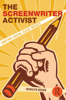 The Screenwriter Activist: Writing Social Issue Movies (Paperback) book cover