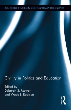 Civility in Politics and Education (Hardback) book cover