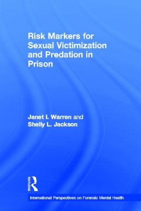 Risk Markers for Sexual Victimization and Predation in Prison book cover
