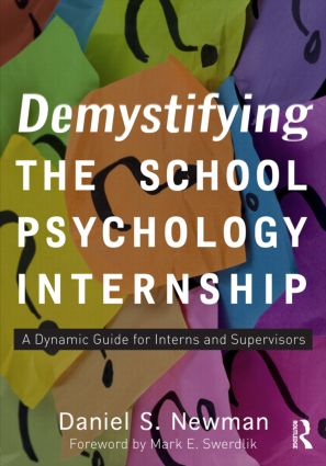 Demystifying the School Psychology Internship: A Dynamic Guide for Interns and Supervisors (Paperback) book cover