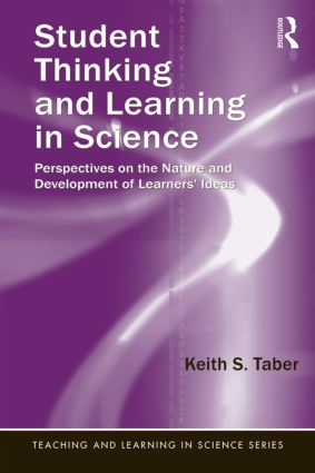Student Thinking and Learning in Science: Perspectives on the Nature and Development of Learners' Ideas book cover