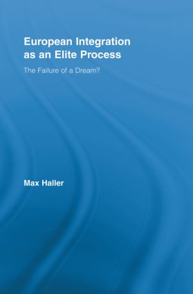 European Integration as an Elite Process: The Failure of a Dream? (Paperback) book cover