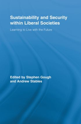 Sustainability and Security within Liberal Societies: Learning to Live with the Future (Paperback) book cover