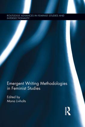 Emergent Writing Methodologies in Feminist Studies: 1st Edition (Hardback) book cover