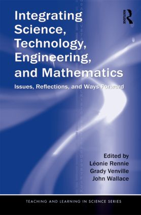 Integrating Science, Technology, Engineering, and Mathematics: Issues, Reflections, and Ways Forward (e-Book) book cover