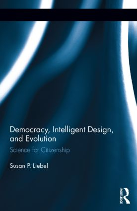 Democracy, Intelligent Design, and Evolution: Science for Citizenship book cover