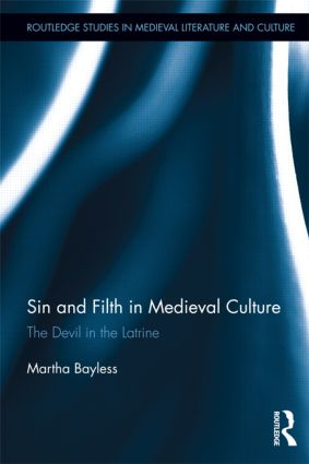 Sin and Filth in Medieval Culture: The Devil in the Latrine (Hardback) book cover