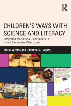Children's Ways with Science and Literacy: Integrated Multimodal Enactments in Urban Elementary Classrooms, 1st Edition (Paperback) book cover