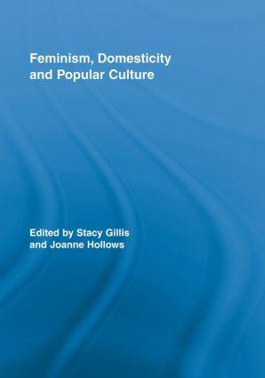 Feminism, Domesticity and Popular Culture (Paperback) book cover