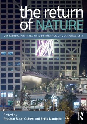 The Return of Nature: Sustaining Architecture in the Face of Sustainability book cover