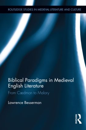 Biblical Paradigms in Medieval English Literature: From Cædmon to Malory (Hardback) book cover