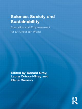 Science, Society and Sustainability: Education and Empowerment for an Uncertain World, 1st Edition (Paperback) book cover