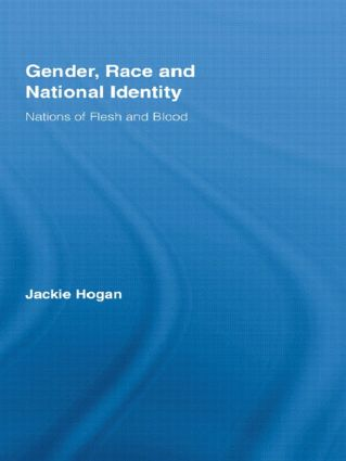 Gender, Race and National Identity: Nations of Flesh and Blood (Paperback) book cover