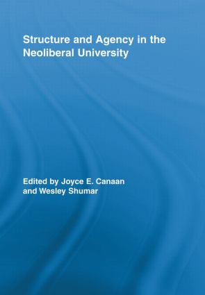 Structure and Agency in the Neoliberal University