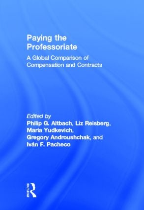 Paying the Professoriate: A Global Comparison of Compensation and Contracts (Hardback) book cover