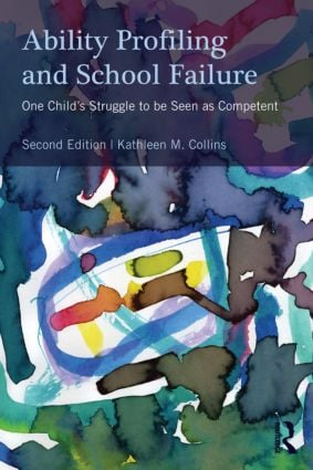 Ability Profiling and School Failure: One Child's Struggle to be Seen as Competent, 2nd Edition (Paperback) book cover