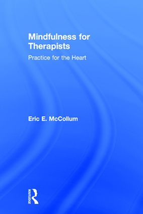Mindfulness for Therapists: Practice for the Heart (Hardback) book cover