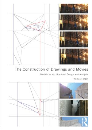 The Construction of Drawings and Movies: Models for Architectural Design and Analysis (Paperback) book cover